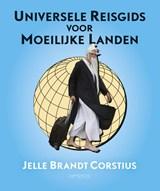 Universele reisgids voor moeilijke landen | Jelle Brandt Corstius | 9789044628623