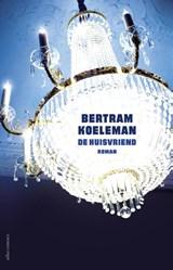 De huisvriend   Bertram Koeleman   9789045020334