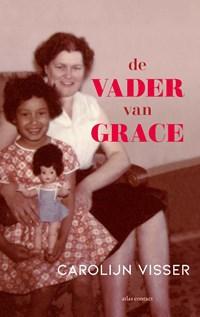 De vader van Grace   Carolijn Visser  