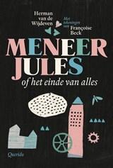 Meneer Jules of het einde van alles | Herman van de Wijdeven | 9789045119076