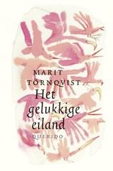 Het gelukkige eiland | Marit Törnqvist | 9789045120898