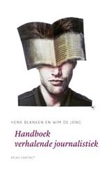 Handboek verhalende journalistiek | Henk Blanken ; Wim de Jong | 9789045705996