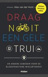 Draag nooit een gele trui   Alex van der Hulst   9789046818923