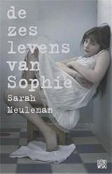 De zes levens van Sophie   Sarah Meuleman   9789048820627