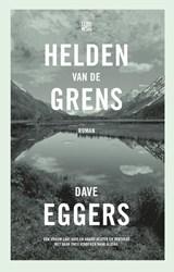 Helden van de grens   Dave Eggers   9789048835942
