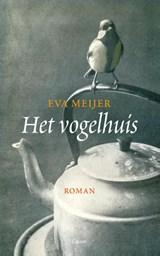 Het vogelhuis   Eva Meijer   9789059366695