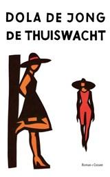 De thuiswacht   Dola de Jong   9789059367142
