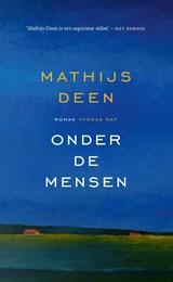 Onder de mensen   Mathijs Deen   9789400407428