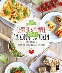 Lekker & Simpel. 1x kopen 5x koken | Sofie Chanou ; Jorrit van Daalen Buissant Des Amorie |