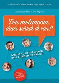 Melanoom, daar schrik ik van | Alexander van Akkooi ; Sofie Wilgenhof |