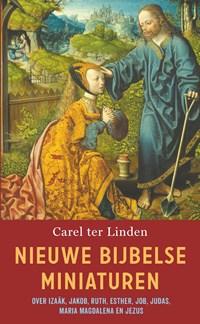 Nieuwe Bijbelse miniaturen | Carel ter Linden |
