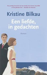 Een liefde, in gedachten | Kristine Bilkau |