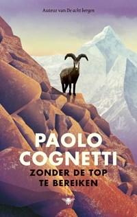 Zonder de top te bereiken | Paolo Cognetti |