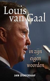 Louis van Gaal in zijn eigen woorden | Jan Dijkgraaf |