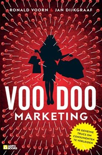 Voodoo-marketing | Ronald Voorn ; Jan Dijkgraaf |