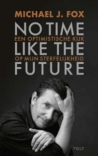 No time like the future   Michael J. Fox  
