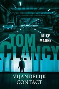 Tom Clancy Vijandelijk contact | Mike Maden |