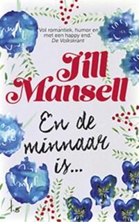 En de minnaar is... | Jill Mansell |