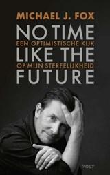 No time like the future   Michael J. Fox   9789021423722