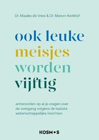 Ook leuke meisjes worden 50   Maaike de Vries ; Manon Kerkhof  