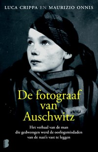 De fotograaf van Auschwitz   Luca Crippa; Maurizio Onnis  