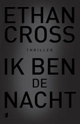 Ik ben de nacht | Ethan Cross | 9789022577363