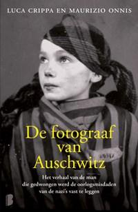 De fotograaf van Auschwitz   Luca Crippa ; Maurizio Onnis  