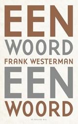 Een woord een woord | Frank Westerman | 9789023498599