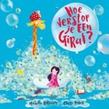 Hoe verstop je een giraf? | Michelle Robinson ; Claire Powell | 9789026145582