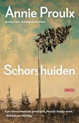 Schorshuiden | Annie Proulx | 9789044536805