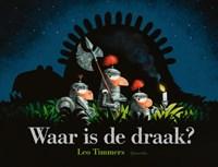 Waar is de draak?   Leo Timmers  