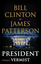 President vermist | Bill Clinton ; James Patterson | 9789046824092
