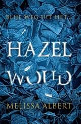 Hazelwoud | Melissa Albert | 9789048838967