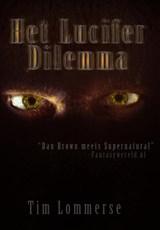Het Lucifer dilemma | Tim Lommerse | 9789078437314