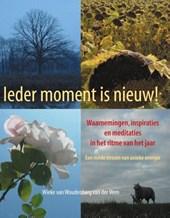 Ieder moment is nieuw!
