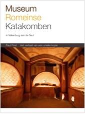 Museum Romeinse Katakomben Valkenburg