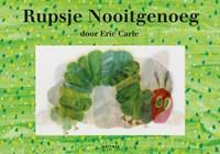 Rupsje Nooitgenoeg | Eric Carle |