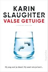 Valse getuige   Karin Slaughter   9789402707991