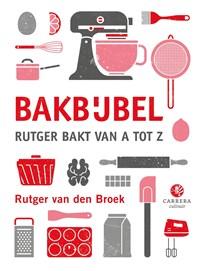 Bakbijbel | Rutger van den Broek |