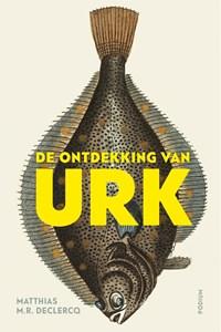 De ontdekking van Urk   Matthias M.R. Declercq  