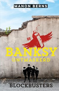 Banksy ontmaskerd   Manon Berns  