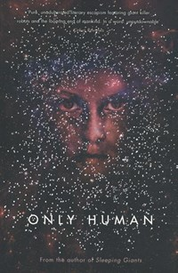 Neuvel, S: Only Human | Sylvain Neuvel |