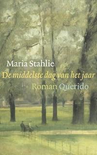 De middelste dag van het jaar   Maria Stahlie  