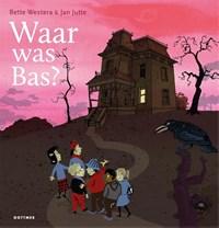 Waar was Bas?   Bette Westera  
