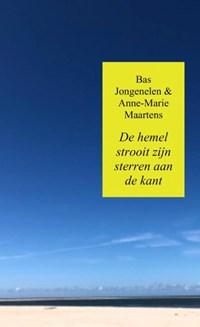 De hemel strooit zijn sterren aan de kant | Bas Jongenelen & Anne-Marie Maartens |