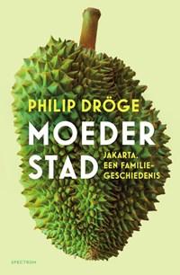 Moederstad   Philip Dröge  