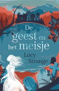 De geest en het meisje | Lucy Strange |