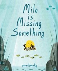 Milo Is Missing Something   Vern Kousky  