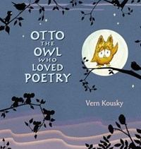 Otto the Owl Who Loved Poetry   Vern Kousky  