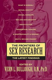 The Frontiers of Sex Research   Vern Bullough  